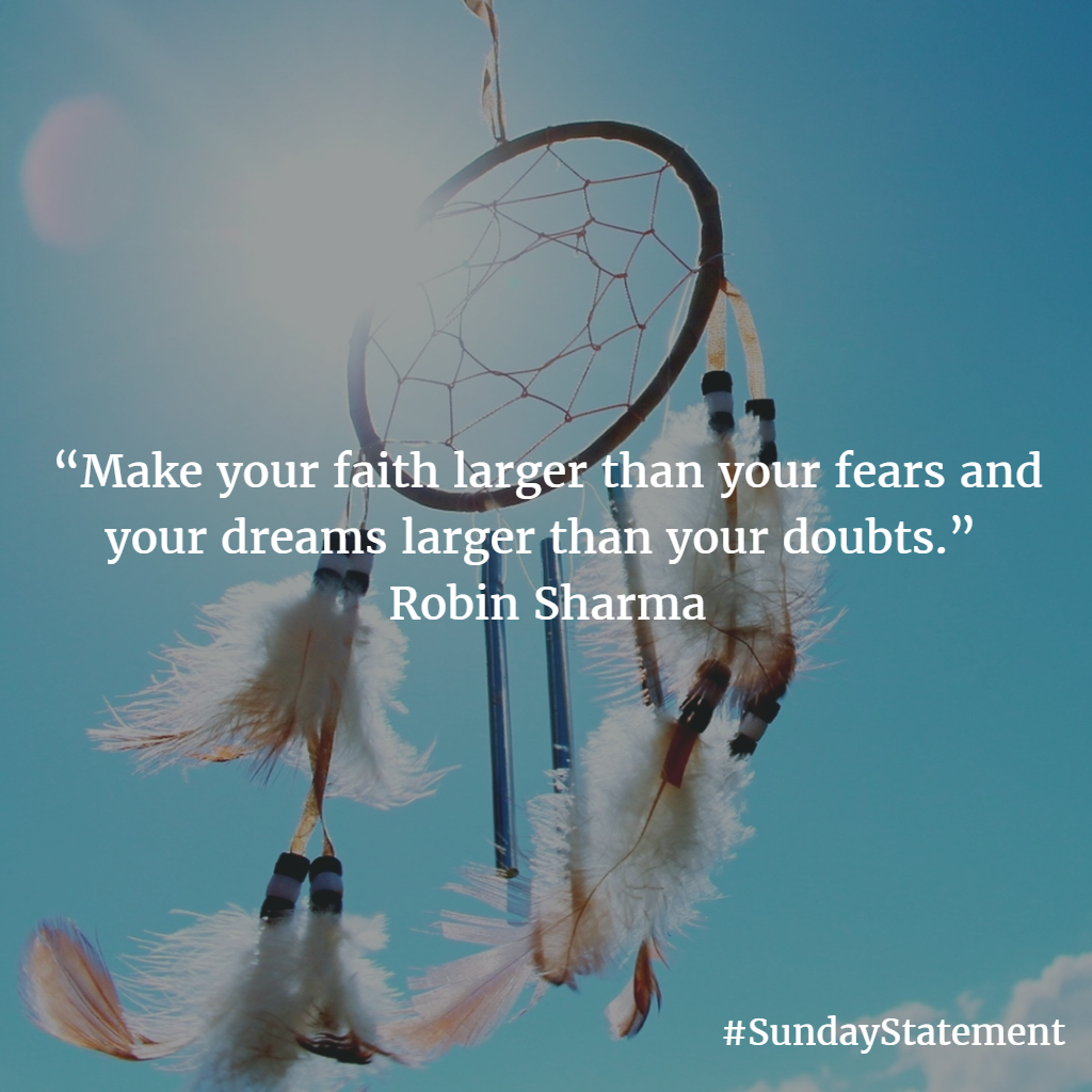 """Inspirational Quotes Motivation: """"Make Your Faith Larger Than Your Fears And Your Dreams"""
